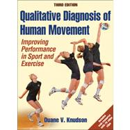 Qualitative Diagnosis of Human Movement With Web Resource-3rd Edition: Improving Peformance in Sport and Exercise by Kudson, Duane, 9781450421034