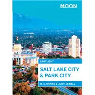 Moon Spotlight Salt Lake City & Park City by McRae, W. C.; Jewell, Judy, 9781631211034