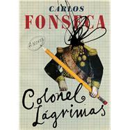 Colonel Lágrimas by Suarez, Carlos Fonseca; Mcdowell, Megan, 9781632061034