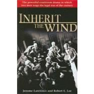 Inherit the Wind by LAWRENCE, JEROMELEE, ROBERT E., 9780345501035