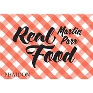 Real Food by Parr, Martin; Henderson, Fergus, 9780714871035