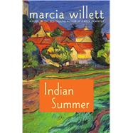 Indian Summer A Novel by Willett, Marcia, 9781250121035