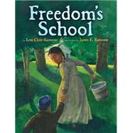 Freedom's School by Cline-Ransome, Lesa; Ransome, James E., 9781423161035