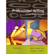Professional Selling A Trust-Based Approach by Ingram, Thomas N.; LaForge, Raymond W.; Avila, Ramon A.; Schwepker, Charles H.; Williams, Michael R., 9780324321036