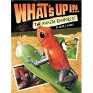 What's Up in the Amazon Rainforest by Clarke, Ginjer L., 9780448481036