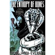 The Entropy of Bones by Jama-everett, Ayize, 9781618731036