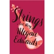 Strings by Edwards, Megan, 9781945501036