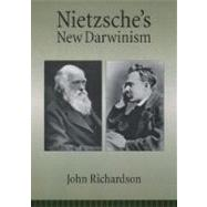 Nietzsche's New Darwinism by Richardson, John, 9780195171037