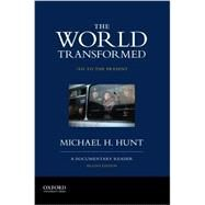 The World Transformed, 1945 to the Present A Documentary Reader by Hunt, Michael H., 9780199371037