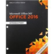 Shelly Cashman Series Microsoft Office 365 & Office 2016 Introductory, Loose-leaf Version by Vermaat, Misty E.; Freund, Steven M.; Hoisington, Corinne; Schmieder, Eric; Last, Mary Z., 9781337251037
