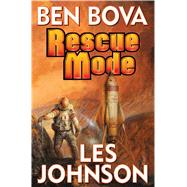 Rescue Mode by Bova, Ben; Johnson, Les, 9781476781037