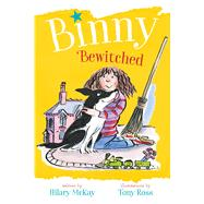 Binny Bewitched by McKay, Hilary; Ross, Tony, 9781481491037