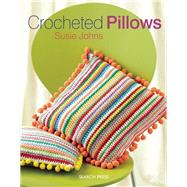 Crocheted Pillows by Johns, Susie, 9781782211037