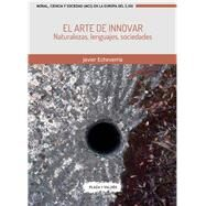 El arte de innovar / The Art of Innovation by Echeverría, Javier, 9788417121037