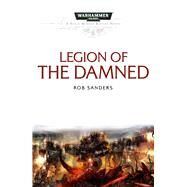 Legion of the Damned by Sanders, Rob, 9781785721038