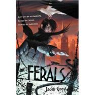 Ferals by Grey, Jacob, 9780062321039