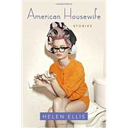American Housewife by Ellis, Helen, 9780385541039