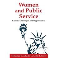 Women and Public Service: Barriers, Challenges and Opportunities by Tower; Leslie E, 9780765631039