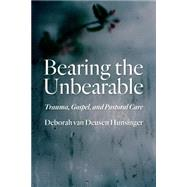 Bearing the Unbearable by Van Deusen Hunsinger, Deborah, 9780802871039