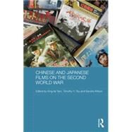 Chinese and Japanese Films on the Second World War by Tam; King-fai, 9781138791039