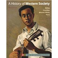 A History of Western Society, Volume 2 by McKay, John P.; Crowston, Clare Haru; Wiesner-Hanks, Merry E.; Perry, Joe, 9781319031039