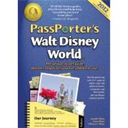 PassPorter's Walt Disney World 2012 : The Unique Travel Guide, Planner, Organizer, Journal, and Keepsake! by Jennifer Marx, Dave Marx, and Allison Cerel Marx, 9781587711039