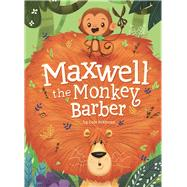 Maxwell the Monkey Barber by Atkinson, Cale, 9781771471039