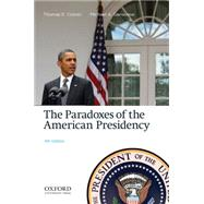 The Paradoxes of the American Presidency by Cronin, Thomas E.; Genovese, Michael A., 9780199861040