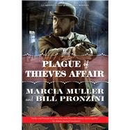 The Plague of Thieves Affair A Carpenter and Quincannon Mystery by Muller, Marcia; Pronzini, Bill, 9780765381040
