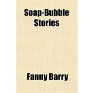 Soap-bubble Stories by Barry, Fanny, 9781153811040