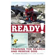 Ready!: Training the Search and Rescue Dog by Bulanda, Susan, 9781621871040