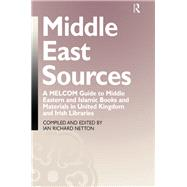 Middle East Sources: A MELCOM Guide to Middle Eastern and Islamic Books and Materials in the United Kingdom and Irish Libraries by Netton,Ian Richard, 9781138981041