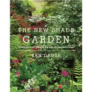 The New Shade Garden by Druse, Ken, 9781617691041