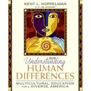 Understanding Human Differences : Multicultural Education For A Diverse America