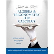 Just-in-Time Algebra and Trigonometry for Calculus by Mueller, Guntram; Brent, Ronald I., 9780321671042