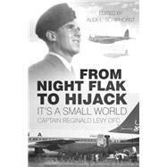 From Night Flak to Hijack by Levy, Reginald; Schiphorst, Alex, 9780750961042