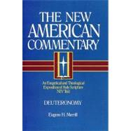 Deuteronomy An Exegetical and Theological Exposition of Holy Scripture by Merrill, Eugene H., 9780805401042
