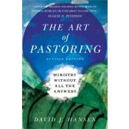The Art of Pastoring: Ministry Without All the Answers by Hansen, David, 9780830841042
