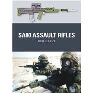SA80 Assault Rifles by Grant, Neil; Dennis, Peter; Gilliland, Alan, 9781472811042