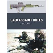 SA80 Assault Rifles by Grant, Neil; Dennis, Peter; Gilliland, Alan, 9781472811042