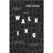Walking by Bernhard, Thomas; Northcott, Kenneth J.; Evenson, Brian, 9780226311043