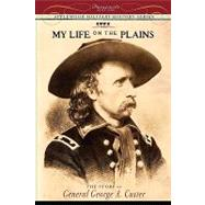 My Life on the Plains by Custer, George Armstrong, 9781429021043