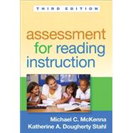 Assessment for Reading Instruction, Third Edition by McKenna, Michael C.; Stahl, Katherine A. Dougherty, 9781462521043