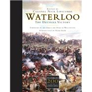 Waterloo The Decisive Victory by Lipscombe, Nick, 9781472801043