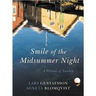Smile of the Midsummer Sun: A Picture of Sweden by Gustafsson, Lars; Blomqvist, Agneta; Bragen-turner, Deborah, 9781909961043