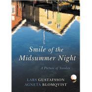 Smile of the Midsummer Sun: A Picture of Sweden by Gustafsson, Lars; Blomqvist, Agneta; Bragen-turner, Deborah, 9781909961043