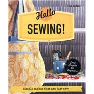 Hello Sewing! Simple makes that are just sew by Santana, Lena, 9781910231043