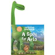 A Spot for Arlo by Scollon, Bill; Disney Storybook Artists, 9780794431044
