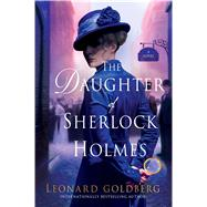 The Daughter of Sherlock Holmes by Goldberg, Leonard, 9781250101044