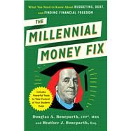 The Millennial Money Fix by Boneparth, Douglas; Boneparth, Heather, 9781632651044